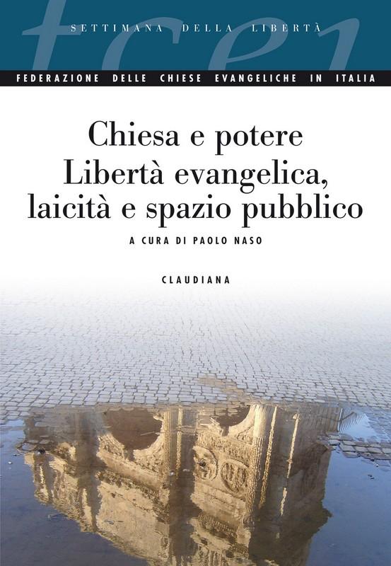Chiesa e potere Libertà evangelica, laicità e spazio pubblico